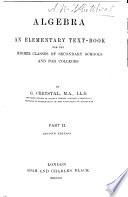 Algebra; an Elementary Text Book for the Higher Classes of Secondary Schools and for Colleges