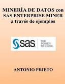 MINERIA de DATOS con SAS ENTERPRISE MINER a Traves de Ejemplos