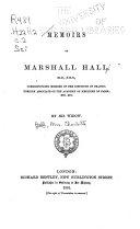 Memoirs of Marshall Hall ...
