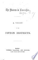 The Distress in Lancashire. A Visit to the Cotton Districts