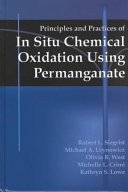 Principles And Practices Of In Situ Chemical Oxidation Using Permanganate