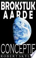 Brokstuk Aarde - Conceptie (Dutch Edition)