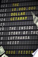 The Ten Million Dollar Getaway