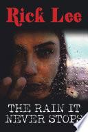 The Rain It Never Stops