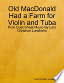 Old MacDonald Had a Farm for Violin and Tuba   Pure Duet Sheet Music By Lars Christian Lundholm