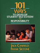 101 Ways to Develop Student Self esteem and Responsibility