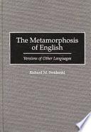 The Metamorphosis of English