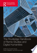 The Routledge Handbook of Remix Studies and Digital Humanities Book