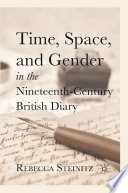 Time  Space  and Gender in the Nineteenth Century British Diary