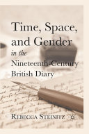 Time, Space, and Gender in the Nineteenth-Century British Diary [Pdf/ePub] eBook