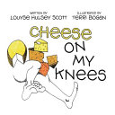 Cheese on My Knees and the Animals Do It Book