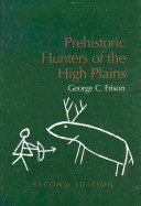 Prehistoric Hunters Of The High Plains