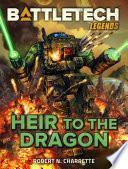 Battletech Legends Heir To The Dragon