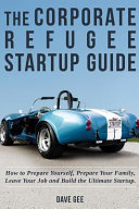 The Corporate Refugee Startup Guide