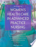 """Women's Health Care in Advanced Practice Nursing, Second Edition"" by Ivy M. Alexander, PhD, APRN, ANP-BC, FAANP, FAAN, Versie Johnson-Mallard, PhD, ARNP, WHNP-BC, FAANP, Elizabeth Kostas-Polston, PhD, APRN, WHNP-BC, FAANP, Catherine Ingram Fogel, PhD, RNC, FAAN, Nancy Fugate Woods, PhD, RN, FAAN"