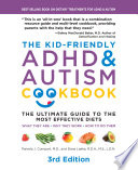 The Kid Friendly ADHD   Autism Cookbook  3rd edition