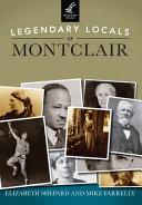 Legendary Locals of Montclair  New Jersey