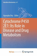 Cytochrome P450 2E1  Its Role in Disease and Drug Metabolism