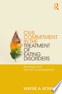 Civil Commitment in the Treatment of Eating Disorders