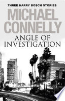 Angle Of Investigation Three Harry Bosch Short Stories Book PDF
