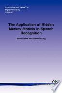 The Application of Hidden Markov Models in Speech Recognition