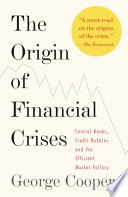 The Origin of Financial Crises Book