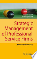Strategic Management of Professional Service Firms  : Theory and Practice