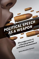 Political Speech as a Weapon  Microaggression in a Changing Racial and Ethnic Environment