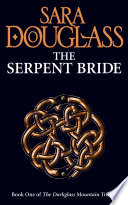The Serpent Bride  Book One of the Darkglass Mountain Trilogy