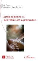Pdf L'Orgie sadienne ou Les Plaisirs de la grammaire Telecharger