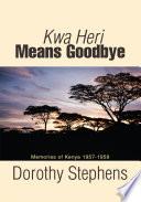 Kwa Heri Means Goodbye