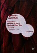 Negotiating femininities in the neoliberal night-time economy: too much of a girl?