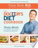"""The Doctor's Diet Cookbook: Tasty Meals for a Lifetime of Vibrant Health and Weight Loss Maintenance"" by Travis Stork, Leda Scheintaub"