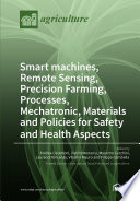Smart machines  Remote Sensing  Precision Farming  Processes  Mechatronic  Materials and Policies for Safety and Health Aspects Book