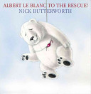 Albert Le Blanc to the Rescue