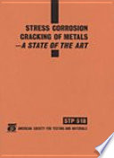 Stress Corrosion Cracking of Metals a State of the Art