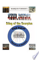 Marquis E. Turner'S Civil Patrol Sting of the Scorpion
