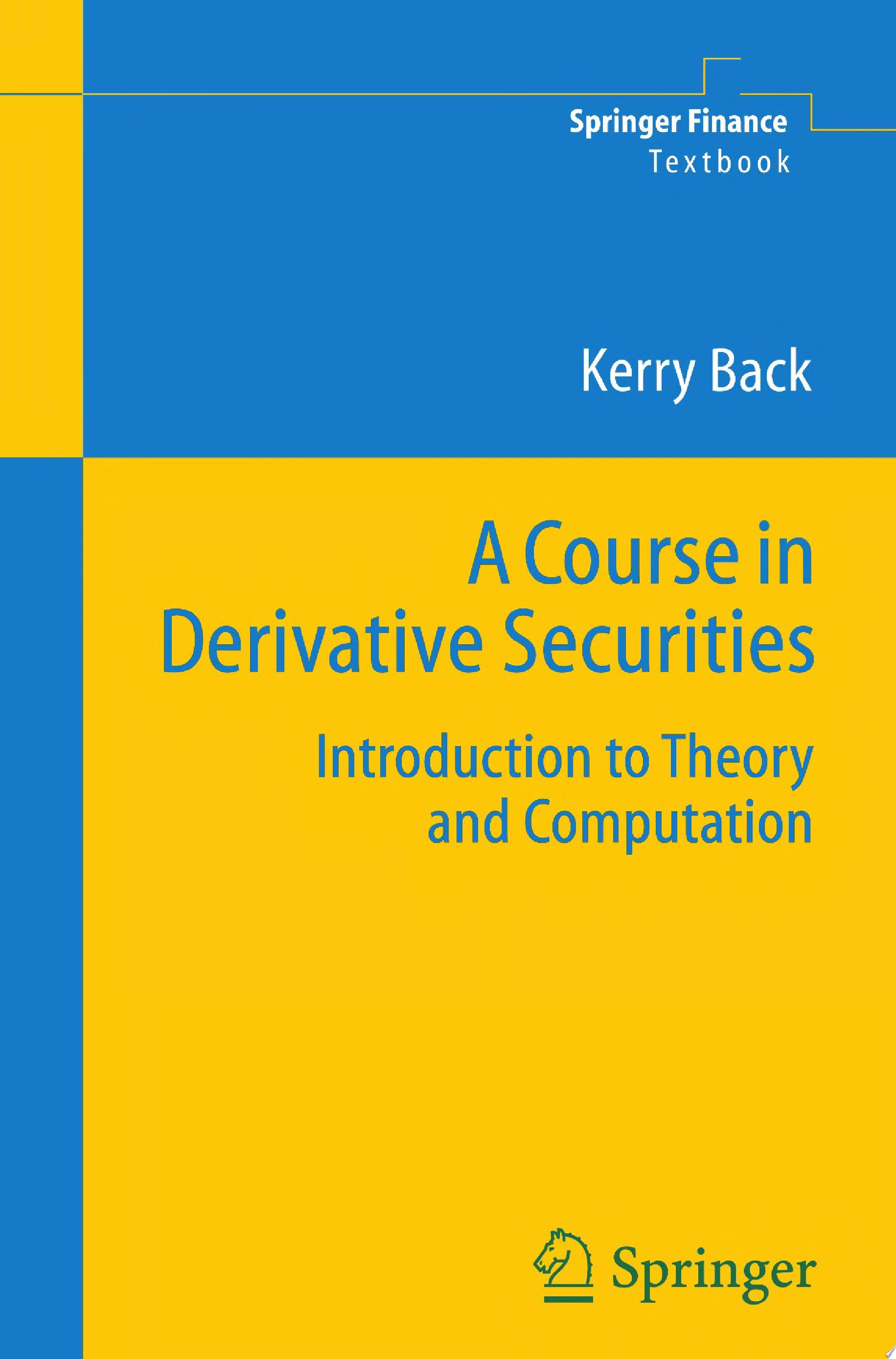 A Course in Derivative Securities