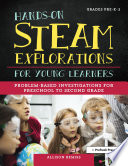 Hands On STEAM Explorations for Young Learners Book PDF