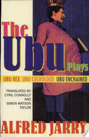 Read Online The Ubu Plays Full Book