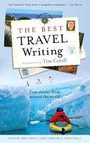 The Best Travel Writing  Volume 9