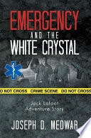 Emergency And The White Crystal Book PDF
