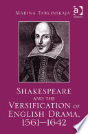 Shakespeare and the Versification of English Drama  1561 1642
