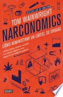 Narconomics / Narconomics: How to Run a Drug Cartel