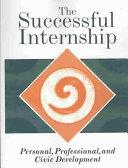 The Successful Internship  Personal  Professional  and Civic Development