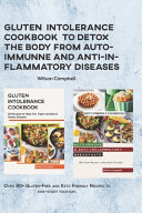 Gluten Intolerance Cookbook to Detox the Body from Autoimmunne and Anti Inflammatory Diseases