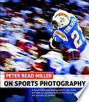 Peter Read Miller on Sports Photography