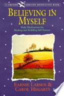 """""""Believing In Myself: Self Esteem Daily Meditations"""" by Earnie Larsen, Carol Hegarty"""