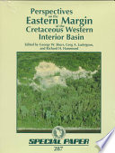 Perspectives on the Eastern Margin of the Cretaceous Western Interior Basin