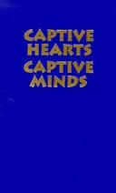Captive hearts, captive minds